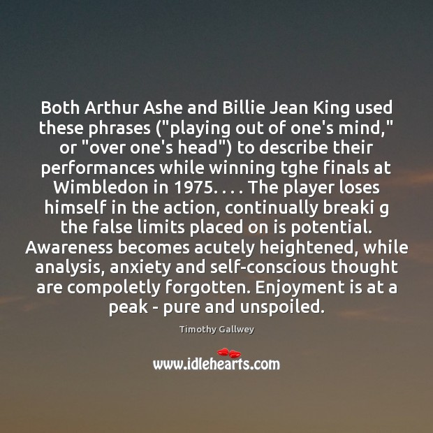 """Image, Both Arthur Ashe and Billie Jean King used these phrases (""""playing out"""