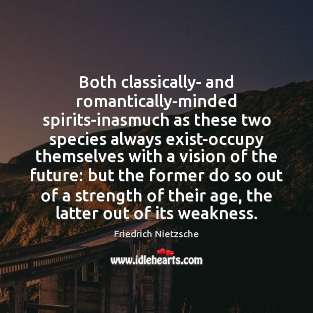 Image, Both classically- and romantically-minded spirits-inasmuch as these two species always exist-occupy themselves