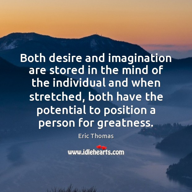 Both desire and imagination are stored in the mind of the individual Image