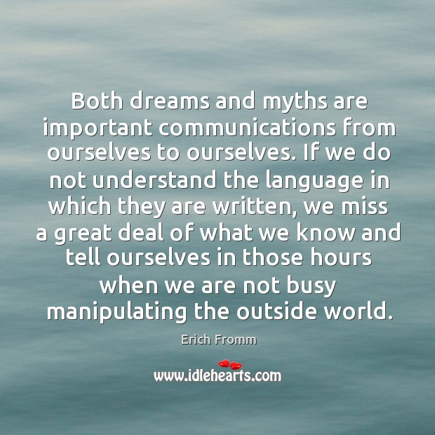 Both dreams and myths are important communications from ourselves to ourselves. Image