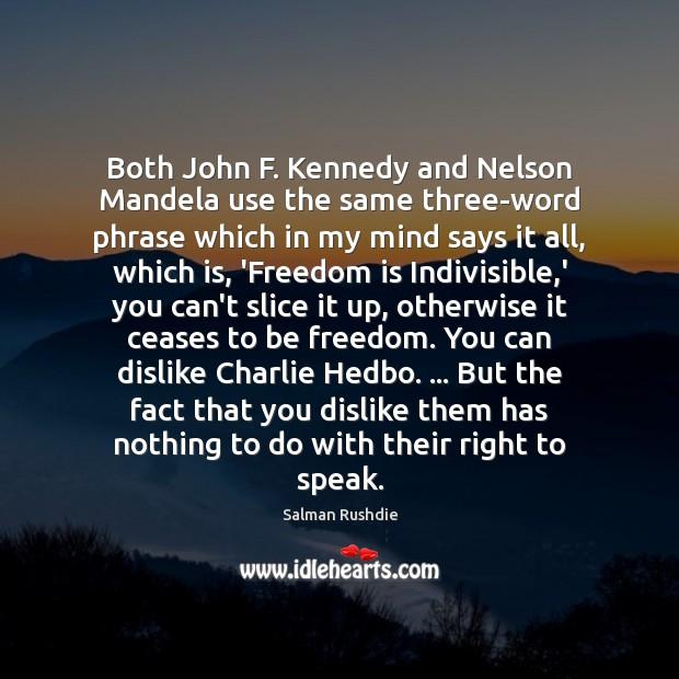 Both John F. Kennedy and Nelson Mandela use the same three-word phrase Image