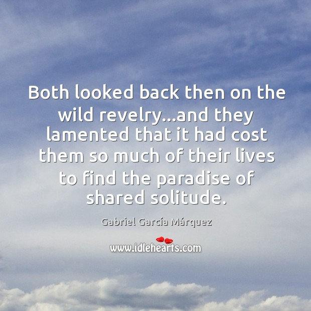 Both looked back then on the wild revelry…and they lamented that Image