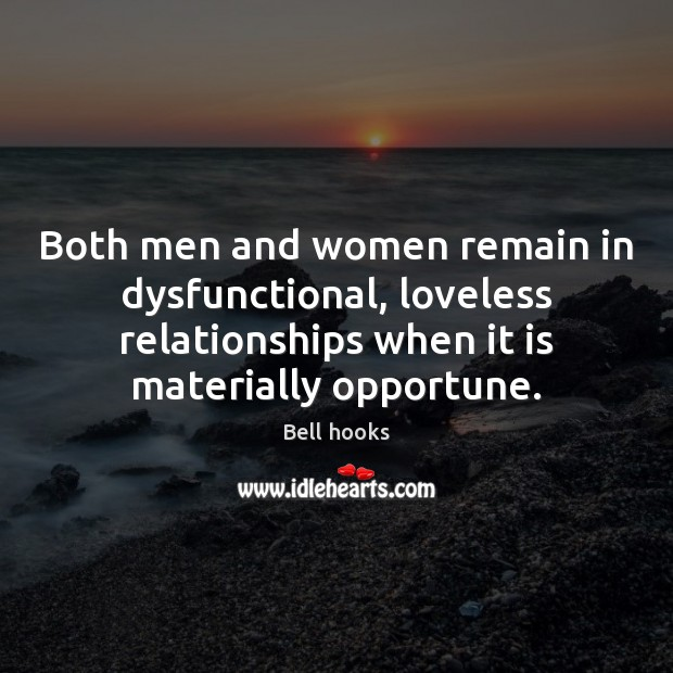 Image, Both men and women remain in dysfunctional, loveless relationships when it is