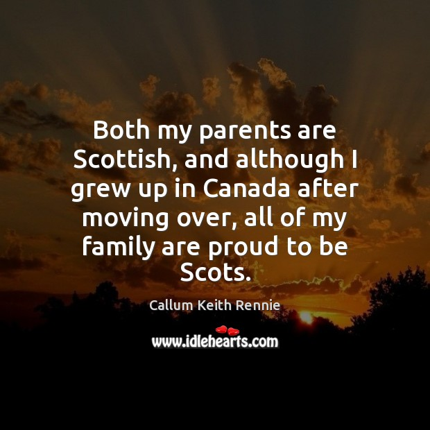 Image, Both my parents are Scottish, and although I grew up in Canada