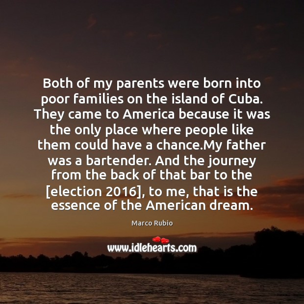 Both of my parents were born into poor families on the island Image