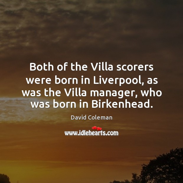 Both of the Villa scorers were born in Liverpool, as was the Image