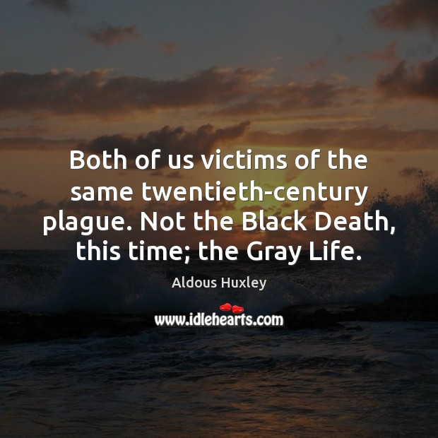 Image, Both of us victims of the same twentieth-century plague. Not the Black