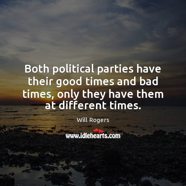 Both political parties have their good times and bad times, only they Image