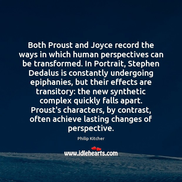 Both Proust and Joyce record the ways in which human perspectives can Image
