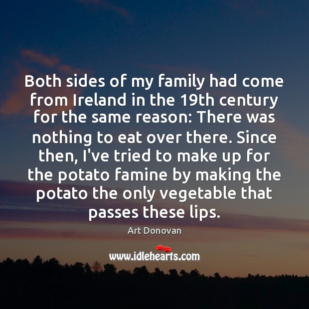 Image, Both sides of my family had come from Ireland in the 19th