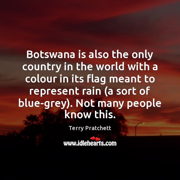 Botswana is also the only country in the world with a colour Image