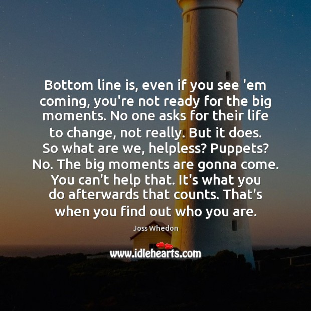 Bottom line is, even if you see 'em coming, you're not ready Image