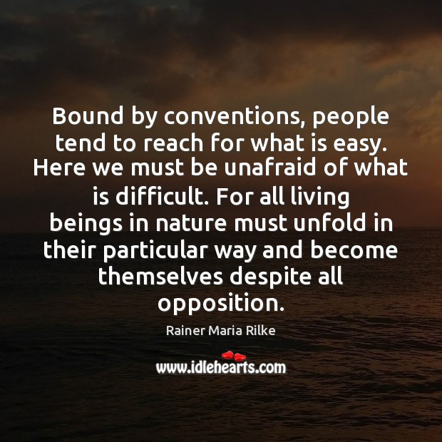 Bound by conventions, people tend to reach for what is easy. Here Image