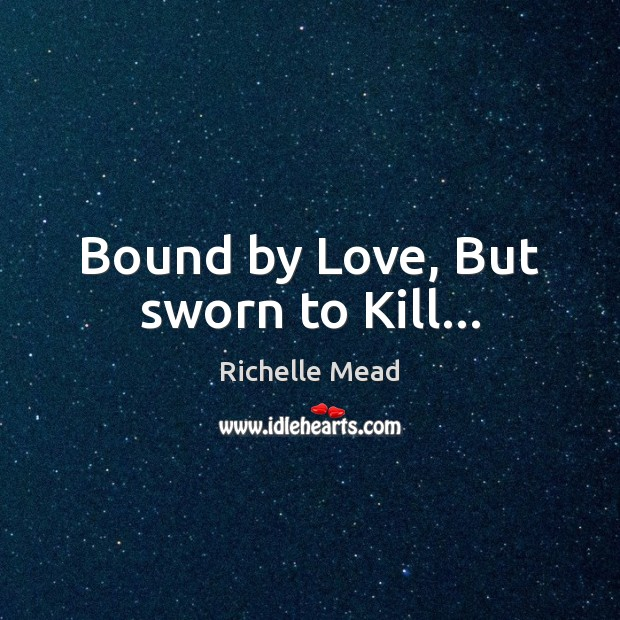 Bound by Love, But sworn to Kill… Image