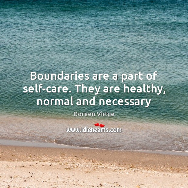 Image, Boundaries are a part of self-care. They are healthy, normal and necessary