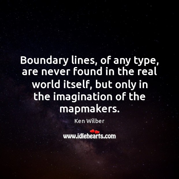 Image, Boundary lines, of any type, are never found in the real world