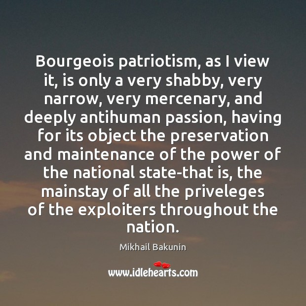 Image, Bourgeois patriotism, as I view it, is only a very shabby, very