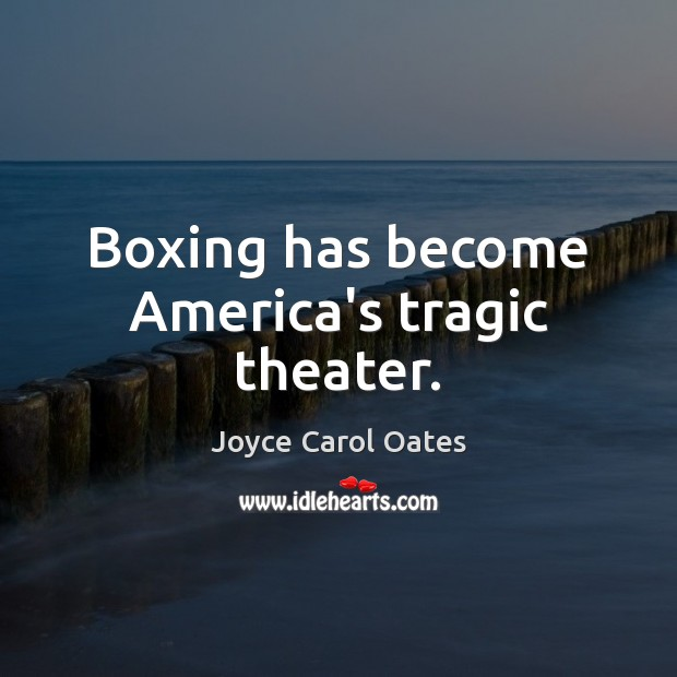 Image, Boxing has become America's tragic theater.