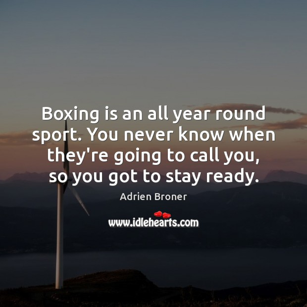 Image, Boxing is an all year round sport. You never know when they're