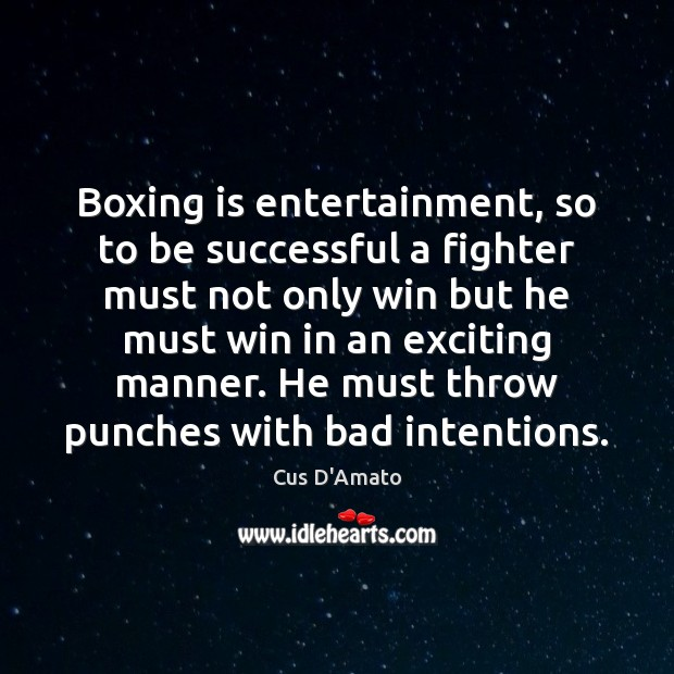 Boxing is entertainment, so to be successful a fighter must not only Image