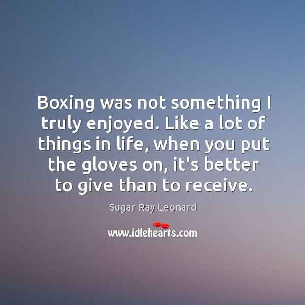Boxing was not something I truly enjoyed. Like a lot of things Image