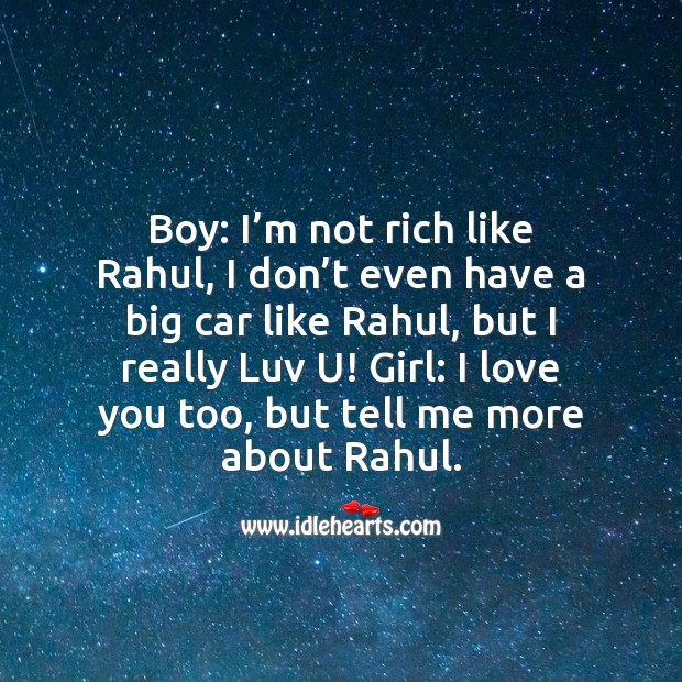 Boy: I'm not rich like rahul Funny Messages Image