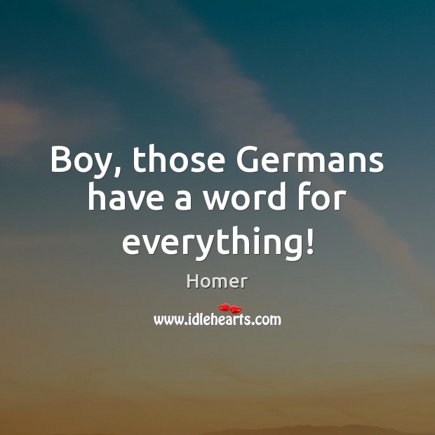 Boy, those Germans have a word for everything! Image