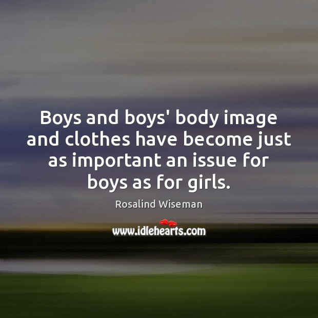 Boys and boys' body image and clothes have become just as important Image