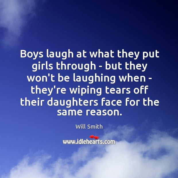 Boys laugh at what they put girls through – but they won't Image