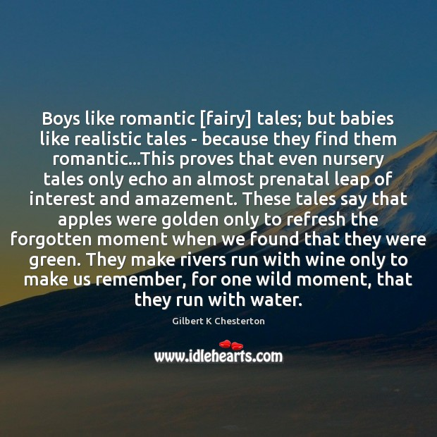 Boys like romantic [fairy] tales; but babies like realistic tales – because Image