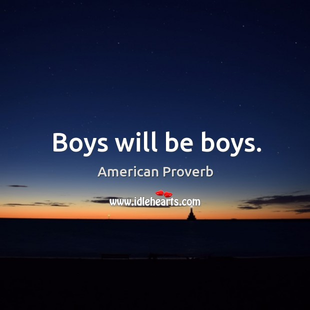 Image, Boys will be boys.