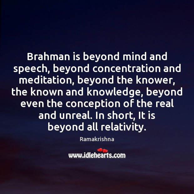 Image, Brahman is beyond mind and speech, beyond concentration and meditation, beyond the