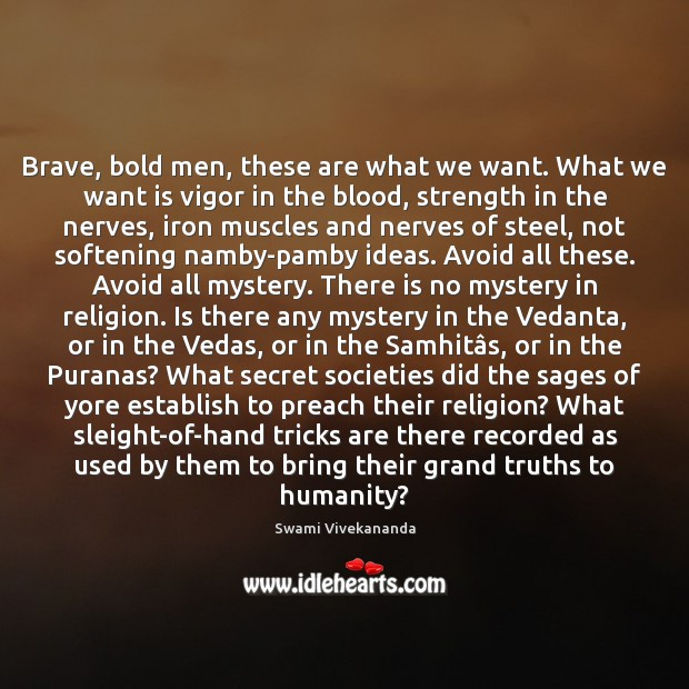 Brave, bold men, these are what we want. What we want is Image