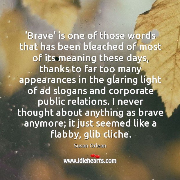'Brave' is one of those words that has been bleached of most Image
