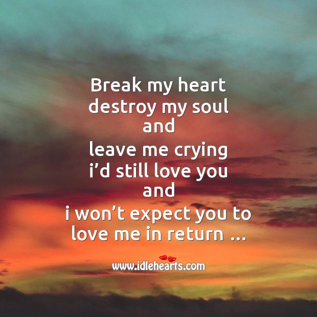 Image, Break my heart destroy my soul