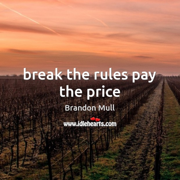 Image, Break the rules pay the price