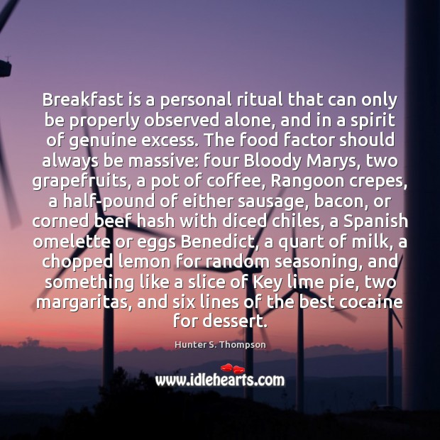 Breakfast is a personal ritual that can only be properly observed alone, Image