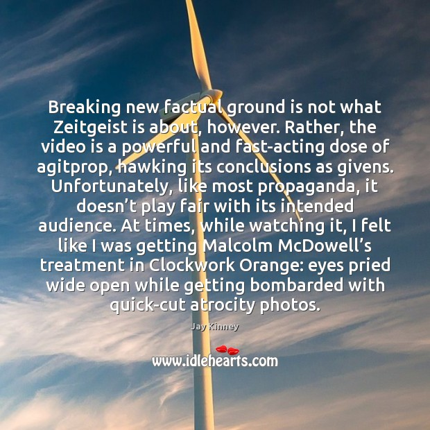 Breaking new factual ground is not what Zeitgeist is about, however. Rather, Image