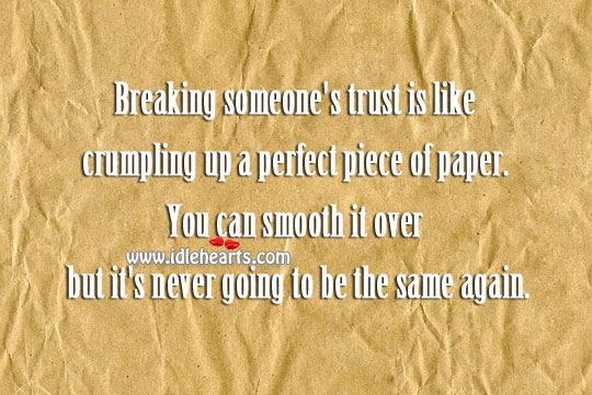 Image, Breaking someone's trust is like crumpling a paper