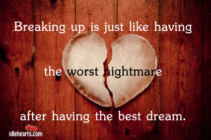 Breaking Up Is Just Like Having The Worst Nightmare