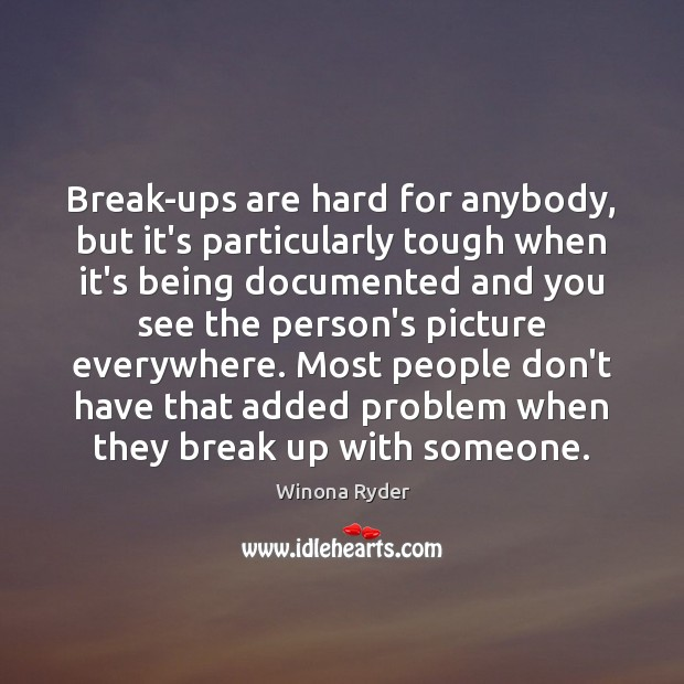 Image, Break-ups are hard for anybody, but it's particularly tough when it's being
