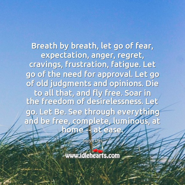 Breath by breath, let go of fear, expectation, anger, regret, cravings, frustration, Image