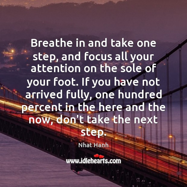 Image, Breathe in and take one step, and focus all your attention on