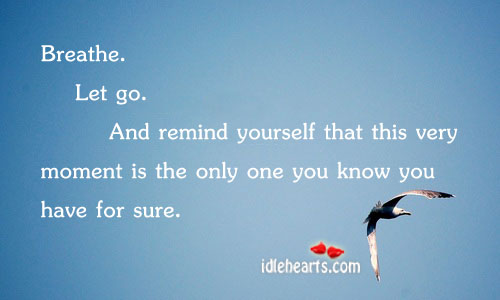Breathe. Let go. Image