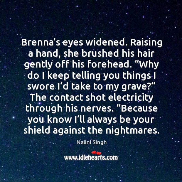 Brenna's eyes widened. Raising a hand, she brushed his hair gently Image
