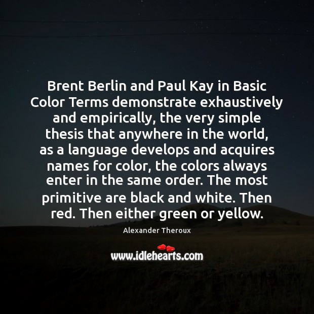 Brent Berlin and Paul Kay in Basic Color Terms demonstrate exhaustively and Image