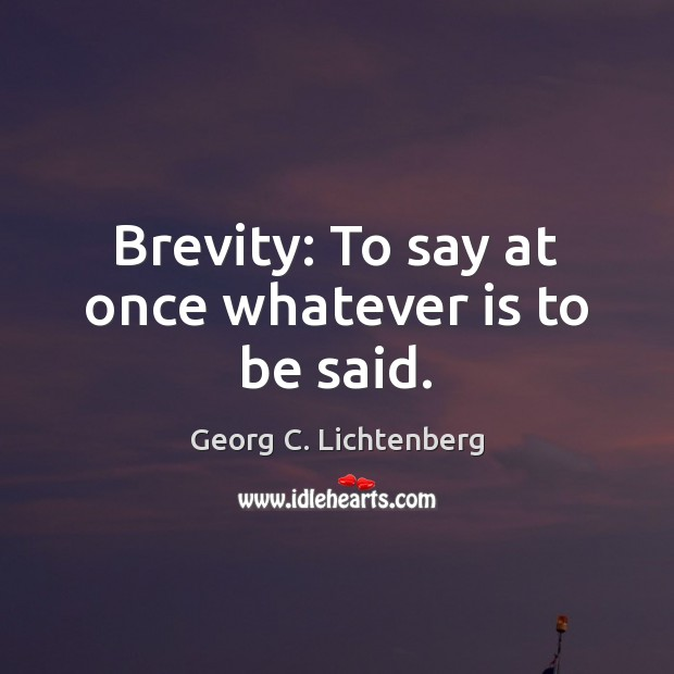Brevity: To say at once whatever is to be said. Image