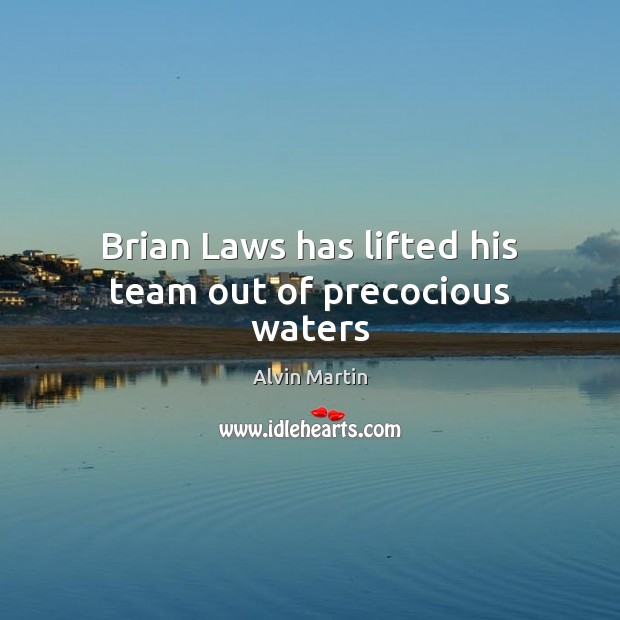 Image, Brian Laws has lifted his team out of precocious waters