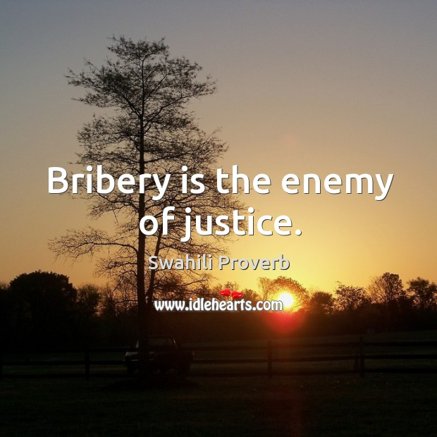 Image, Bribery is the enemy of justice.