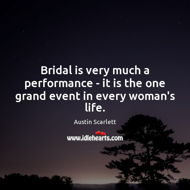 Image, Bridal is very much a performance – it is the one grand event in every woman's life.